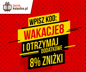 Kod 8% zniżki na wszystko Na TaniaKsiazka.pl