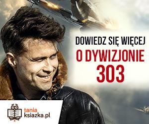 Dowiedz się więcej o Dywizjonie 303 Na TaniaKsiazka.pl
