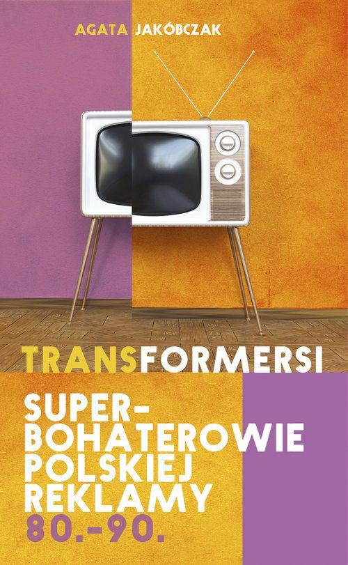 Transformersi. Superbohaterowie polskiej reklamy
