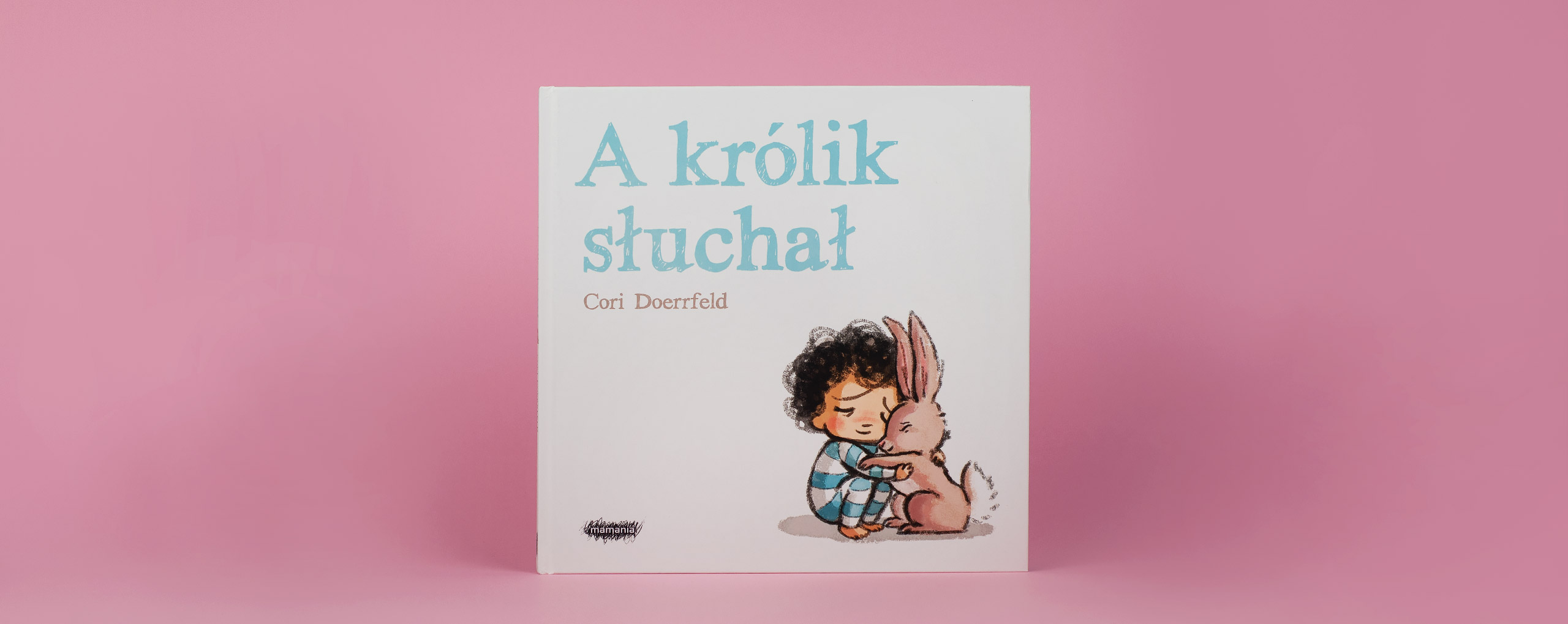 A królik słuchał - Cori Doerrfeld