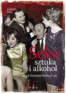 Seks, sztuka i alkohol