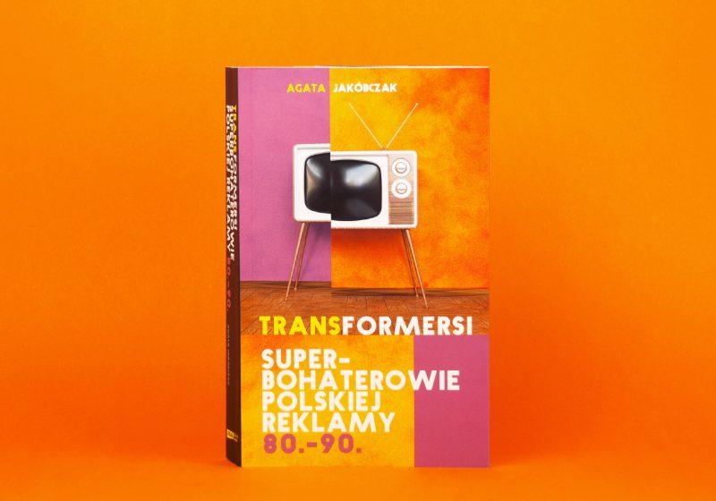 Transformersi. Superbohaterowie polskiej reklamy 80. - 90.