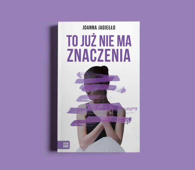 To już nie ma znaczenia - Joanna Jagiełło